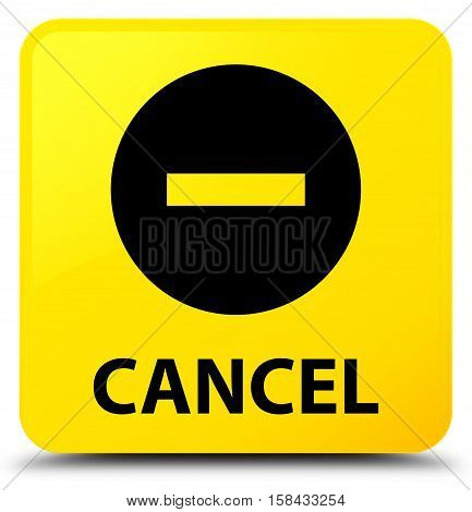Cancel (cancel icon) on yellow square button
