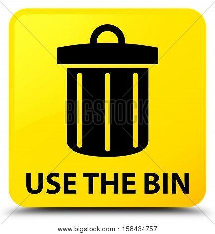 Use The Bin (trash Icon) Yellow Square Button