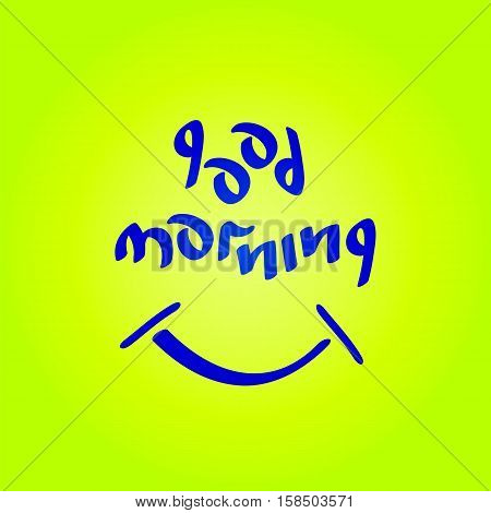 Good morning text with smiling symbol fun positive mood vector illustration.