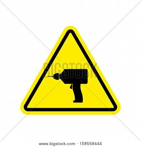 Drill Warning Sign Yellow. Repair Hazard Attention Symbol. Danger Road Sign Triangle Bit