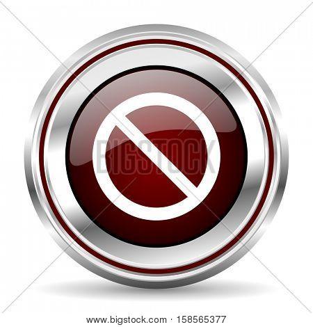 access denied icon chrome border round web button silver metallic pushbutton