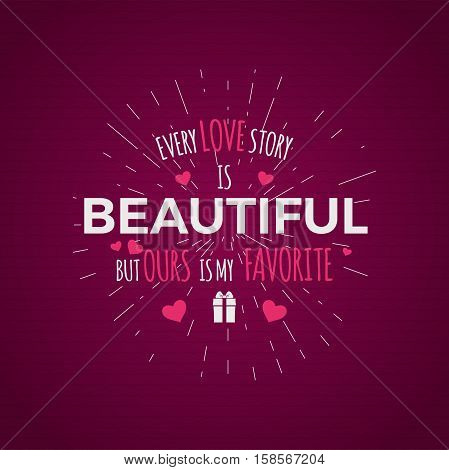 Valentine day typography. Vector photo typography overlay, inspirational text and sun bursts. Valentine day label. Custom quote on pink background. Best for gift card, brochure. Stock vector.