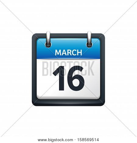 March 16. Calendar icon.Vector illustration, flat style.Month and date.Sunday, Monday, Tuesday, Wednesday, Thursday, Friday, Saturday.Week, weekend, red letter day. 2017, 2018 year.Holidays.