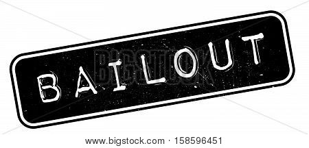 Bailout Rubber Stamp