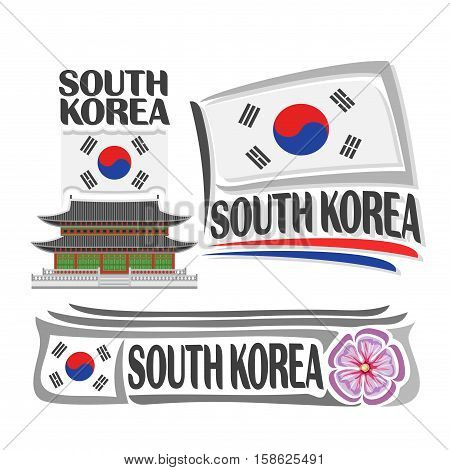Vector logo South Korea, 3 isolated images: vertical banner gyeongbokgung palace in Seoul on background korean national state flag, symbol south korea architecture, taegeuk on flags, rose of sharon.