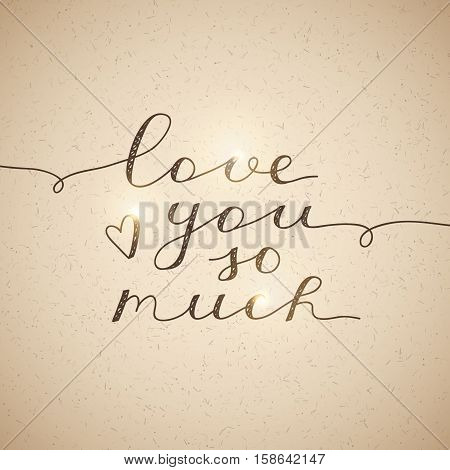 love you so much, vector lettering on old paper texture