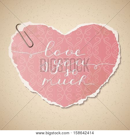 love you so much, vector lettering on old paper texture and wallpaper heart