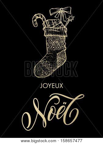 French Joyeux Noel Merry Christmas. Christmas gifts stocking. Gold glitter gilding sock ornament decoration, presents. Joyeux Noel greeting modern trend card, poster lettering design