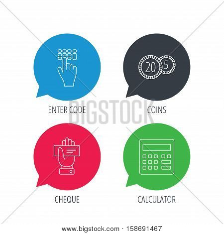 Colored speech bubbles. Calculator, coins and cheque icons. Enter code linear sign. Flat web buttons with linear icons. Vector