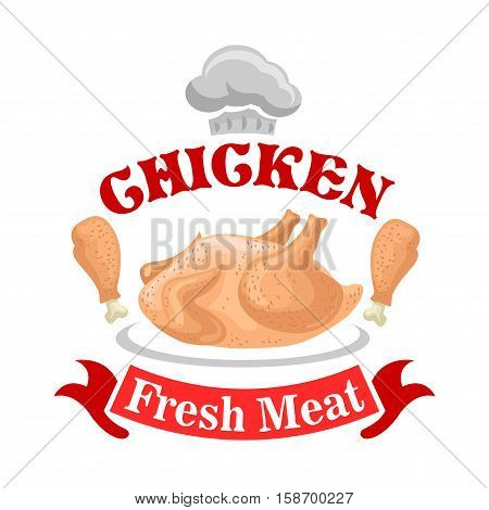 Chicken fresh meat isolated icon. Vector sign for fowl meat shop with chicken bird legs, ribbon, chef hat. Butcher shop emblem