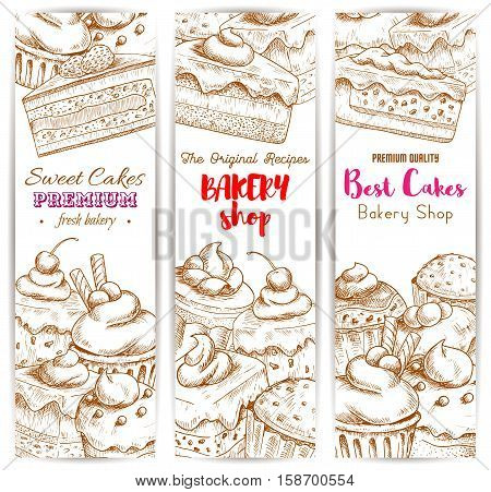 Bakery shop banners. Vector sketch desserts and sweets of cakes with fruits and berries, chocolate muffin, creamy pie, souffle cupcake, mousse for bakery, cafe, cafeteria, patisserie dessert menu