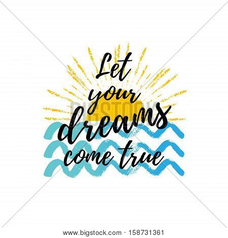 Let Your Dreams Come True Summer Calligraphic Poster. Vector Background With Waves In The Sea, Hand