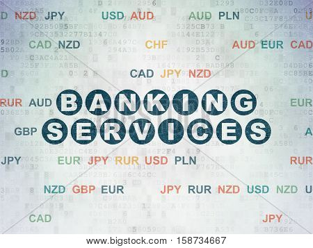 Banking concept: Painted blue text Banking Services on Digital Data Paper background with Currency