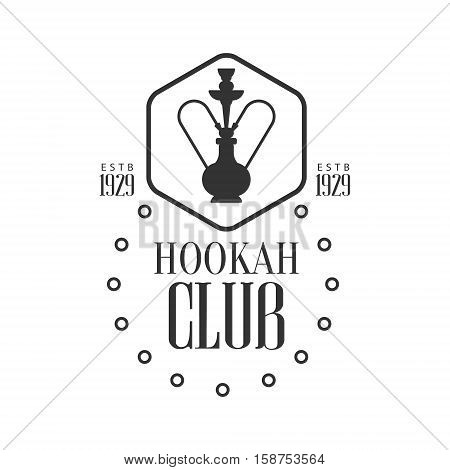 Hookah In Hexagon Frame Premium Quality Smoking Club Monochrome Stamp For A Place To Smoke Vector Design Template. Black And White Illustration With Smoking Related Objects Silhouettes With Text.