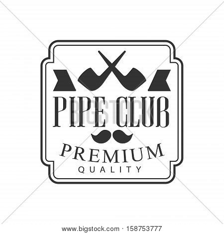 Gentelmen Crossed Pipes Premium Quality Smoking Club Monochrome Stamp For A Place To Smoke Vector Design Template. Black And White Illustration With Smoking Related Objects Silhouettes With Text.
