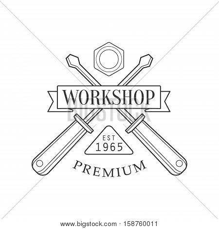 Crossed Screwdrivers And Ribbon Premium Quality Wood Workshop Monochrome Retro Stamp Vector Design Template. Black And White Illustration With Instruments And Working Equipment Objects Silhouettes With Text.