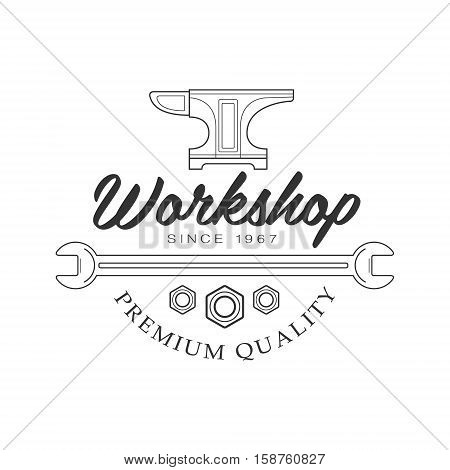 Anvil, Wrench And Screws Premium Quality Wood Workshop Monochrome Retro Stamp Vector Design Template. Black And White Illustration With Instruments And Working Equipment Objects Silhouettes With Text.