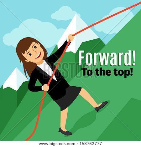 Businesswoman going forward to the top of the mountain. Motivation poster vector