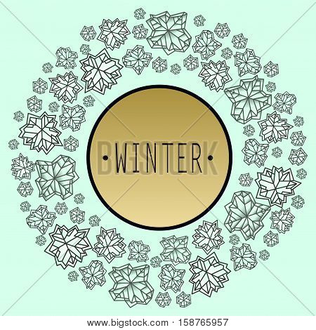 Round snowflakes concept design with winter label. Polygonal trendy style snowflakes on mint green background. Winter holidays snowfall design. Vector illustration stock vector.