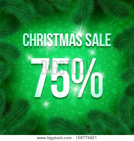 Christmas sale sign vector label 75 percent sale with fir tree branches with green ornament  background. Winter sale. Greeting Card Ready for your design. Vector Illustration.