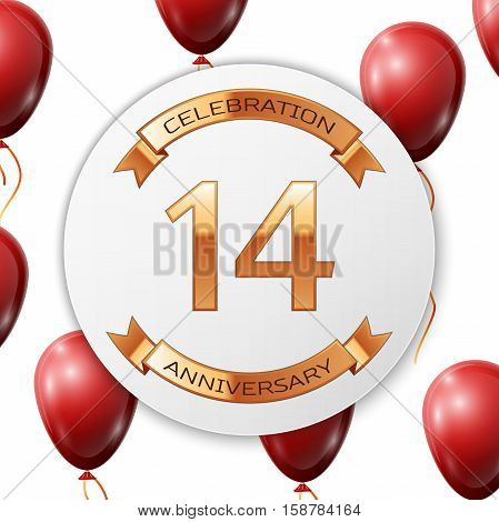 Golden number fourteen years anniversary celebration on white circle paper banner with gold ribbon. Realistic red balloons with ribbon on white background. Vector illustration.