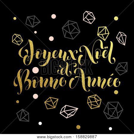 French Christmas, New Year, Joyeux Noel, Bonne Annee greeting text. Ornaments and decorations of gold for Christmas holiday. Merry Christmas calligraphy with modern background