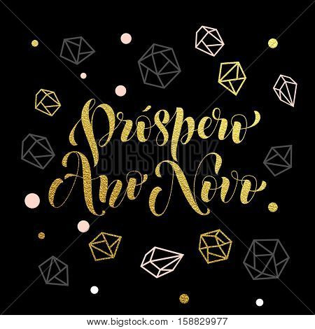 New Year in portuguese golden text Prospero Ano Nuevo. Vector greeting for Happy New Year in Portugal of winter golden and silver crystal ornaments. Vector poster or card with gold glitter lettering