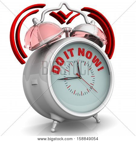 "Do it now! The alarm clock with an inscription. Alarm clock with the words ""DO IT NOW!"". 3D Illustration. Isolated"