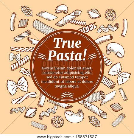 Italian cuisine food, restaurant flyer vector template. Banner true pasta, illustration of italian traditional pasta menu
