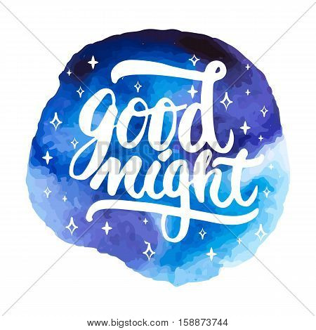 Good night - hand drawn lettering phrase isolated on the blue space grunge background. Fun brush ink inscription for photo overlays, greeting card or t-shirt print, poster design