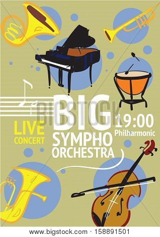 Big symphonic orchestra live concert poster with notes and musical instruments. Timpani, trumpet, horn, tuba, piano, violin vector illustrations. Evening of classic music in philharmonic flyer
