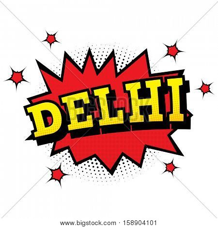 Delhi. Comic Text in Pop Art Style. Vector Illustration
