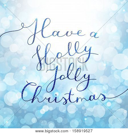 have a holly jolly christmas, vector lettering, handwritten text on background with lights