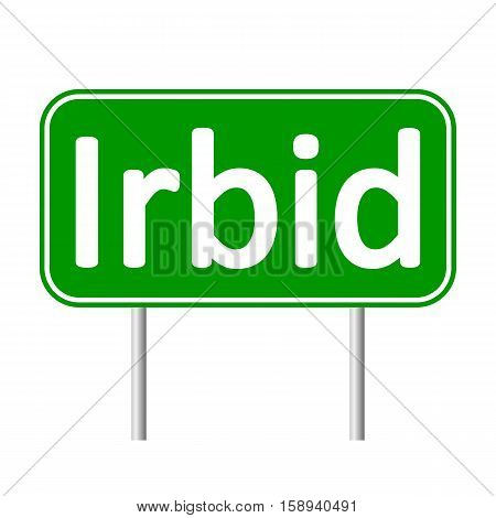 Irbid road sign isolated on white background.