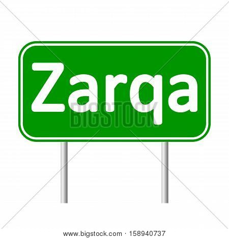 Zarqa road sign isolated on white background.
