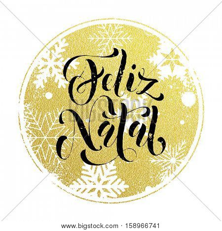 Christmas in Portugal, Feliz Natal decorative vector greeting. Portuguese Christmas decoration background pattern of winter golden and silver crystal snowflake ornaments. Merry Christmas calligraphy
