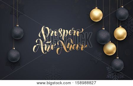 Spanish New Year Prospero Ano Nuevo golden decoration ornament with Christmas ball on vip black background with snowflake pattern. Premium luxury Christmas holiday greeting card. Gold calligraphy