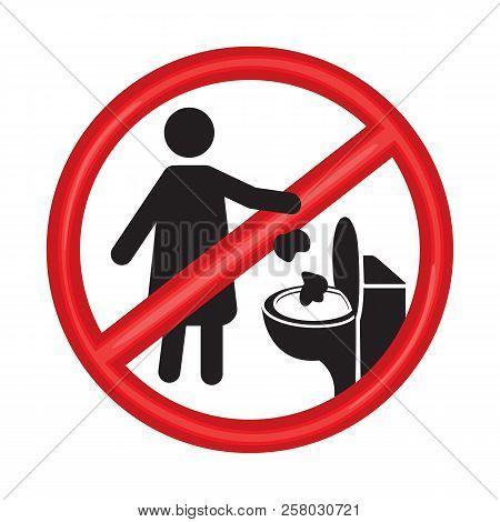 No Toilet Littering Sign Vector Illustration On White Background. Wc Litter Sign. Please Do Not Litt