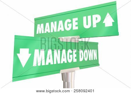 Manage Up Vs Down Executive Management Styles 2 Two Way Road Signs 3d Illustration