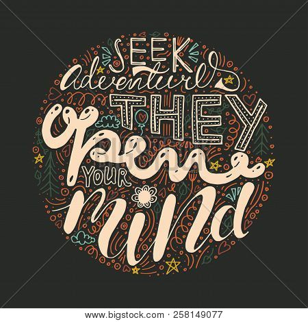 Seek Adventures They Open Your Mind Typography Illustration. Colorful Vector Lettering Adventure Con