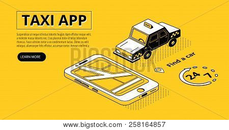 Taxi Smartphone App Vector Illustration In Black Thin Line Isometric Design On Yellow Halftone Backg