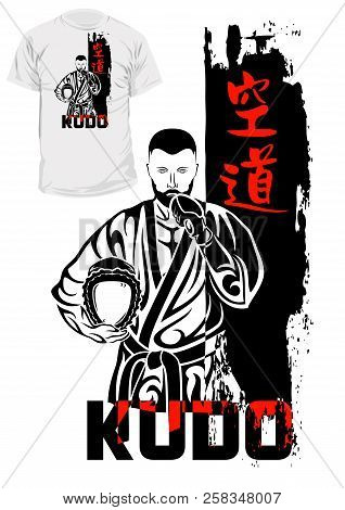 Vector Image Of The Fighter Kudo. Daidojuku. Hieroglyphs - Kudo: Way Of Open Heart. Illustrations Fo