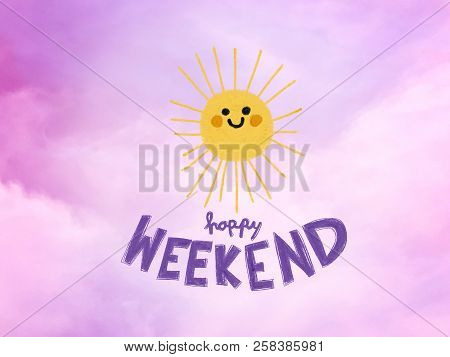 Happy Weekend Cute Sun Smile Pencil Color Illustration On Purple Sky And Cloud