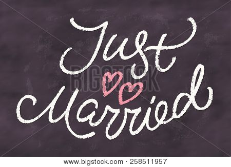 Just Married. Chalkboard Sign. Vector Hand Drawn Illustration.