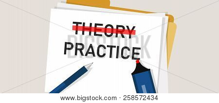 Theory Practice concept word in paper with red marker on. Illustration of implementation execution is more important compared to knowledge poster