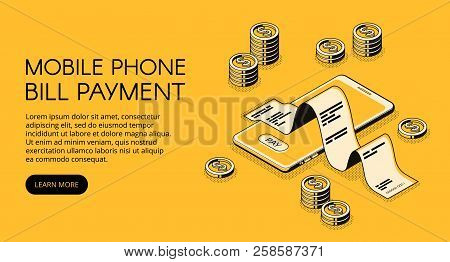 Mobile Phone Bill Payment Vector Illustration Of Smartphone With Money And Invoice Receipt. Online B
