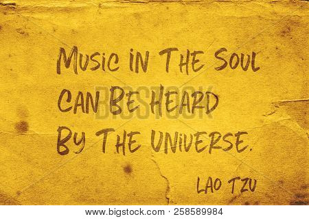 Music In The Soul Can Be Heard By The Universe - Ancient Chinese Philosopher Lao Tzu Quote Printed O