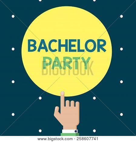Writing Note Showing Bachelor Party. Business Photo Showcasing Party Given For A Man Who Is About To