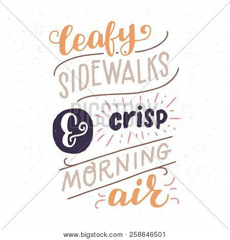 Leafy Sidewalks And Crisp Morning Air - Unique Hand Lettering Quote. Cozy And Inspirational Autumn P
