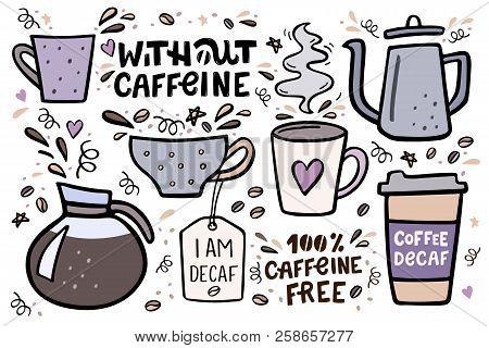 Coffee Big Set Vector Handdrawn Illustration With Handlettering. Decaffeinated Coffee Vector Illustr